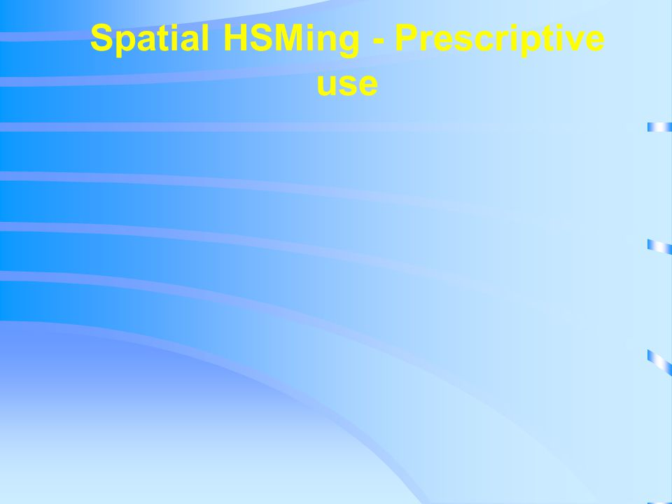 Spatial HSMing - Prescriptive use