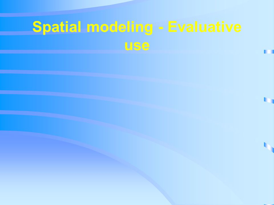 Spatial modeling - Evaluative use