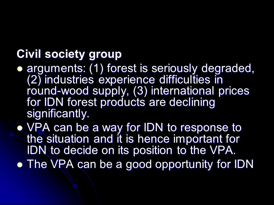 Civil society group arguments: (1) forest is seriously degraded, (2) industries experience difficulties in round-wood supply, (3) international prices for IDN forest products are declining significantly.
