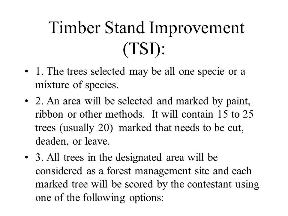 Timber Stand Improvement (TSI): 1.