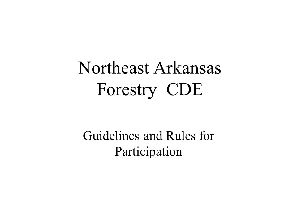 Northeast Arkansas Forestry CDE Guidelines and Rules for Participation