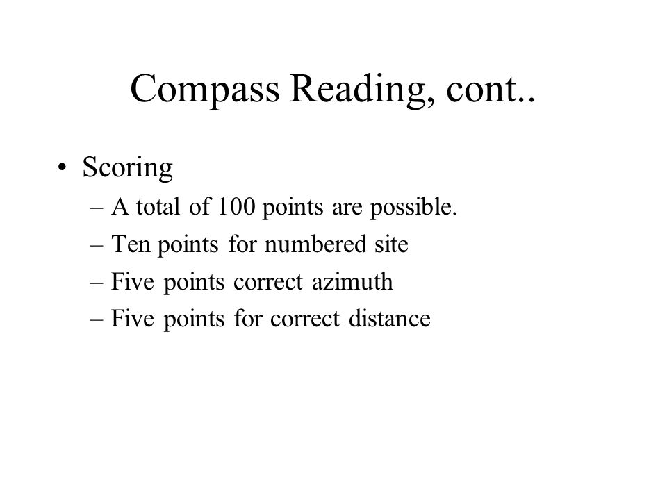 Compass Reading, cont.. Scoring –A total of 100 points are possible.
