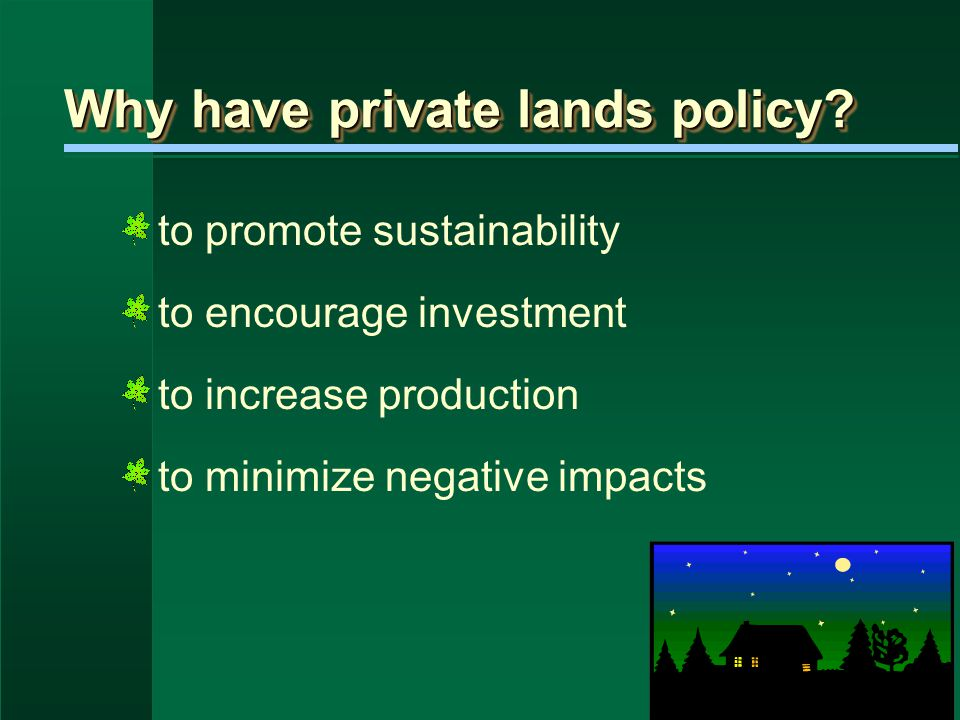 Why have private lands policy.