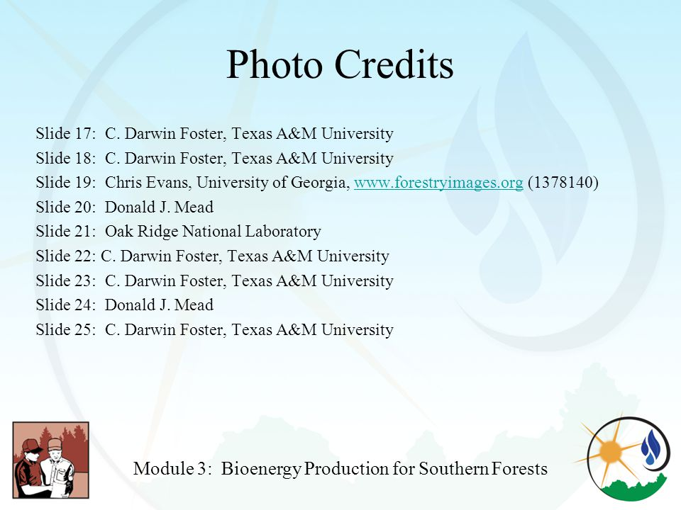 Photo Credits Slide 17: C. Darwin Foster, Texas A&M University Slide 18: C.