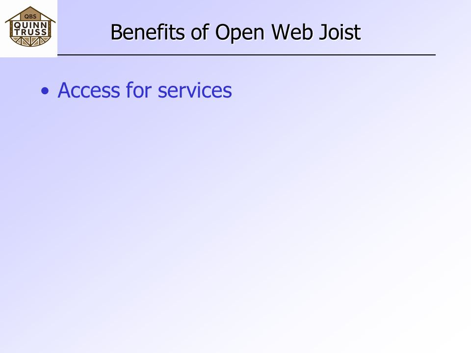 Benefits of Open Web Joist Access for services