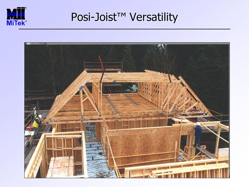 Posi-Joist™ Versatility