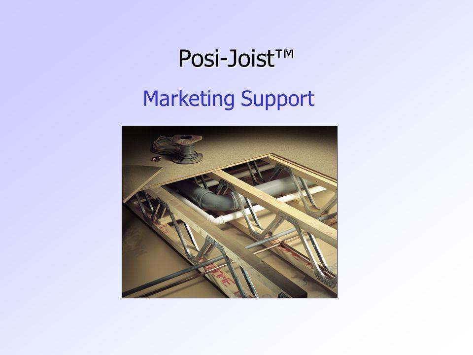 Posi-Joist™ Marketing Support