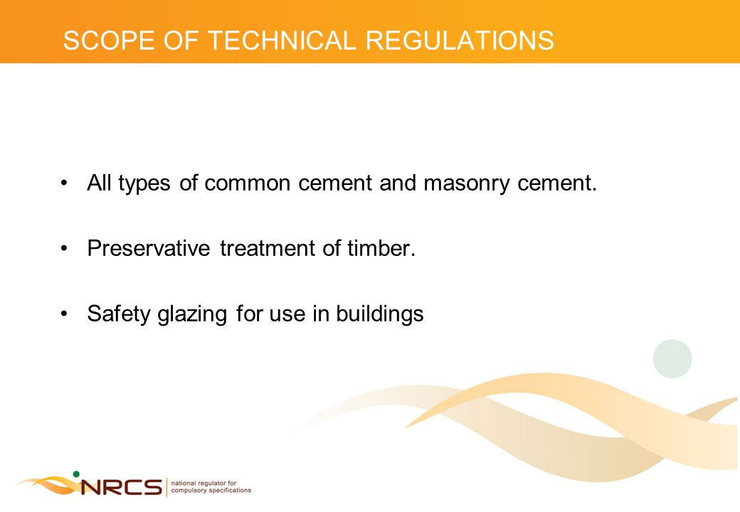 SCOPE OF TECHNICAL REGULATIONS All types of common cement and masonry cement.