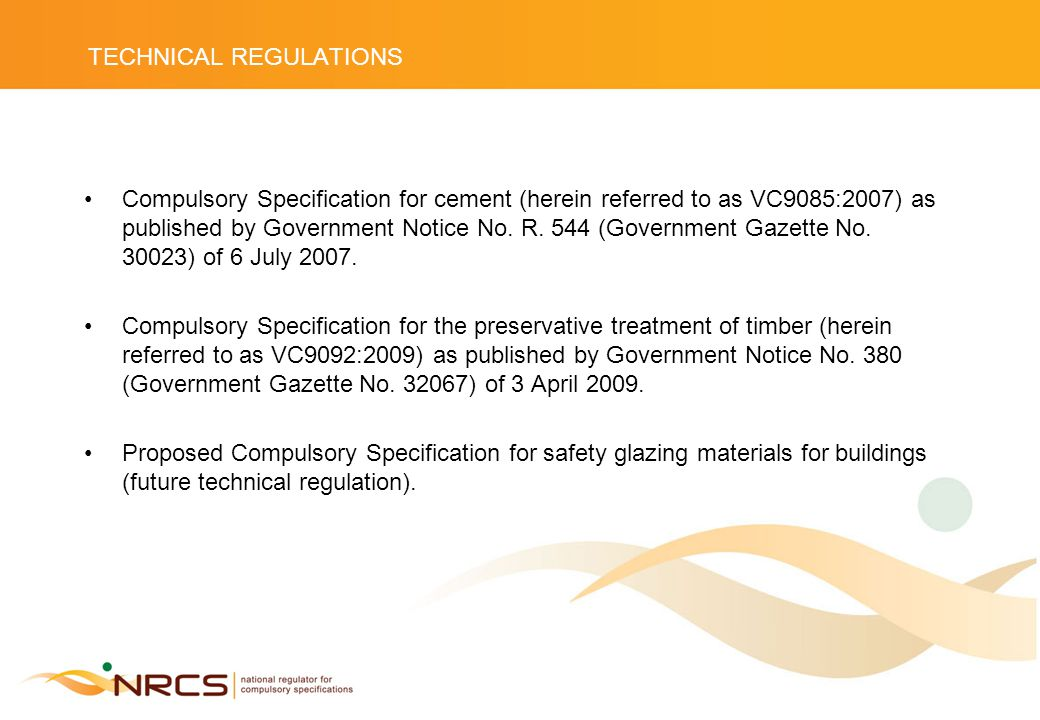 TECHNICAL REGULATIONS Compulsory Specification for cement (herein referred to as VC9085:2007) as published by Government Notice No.