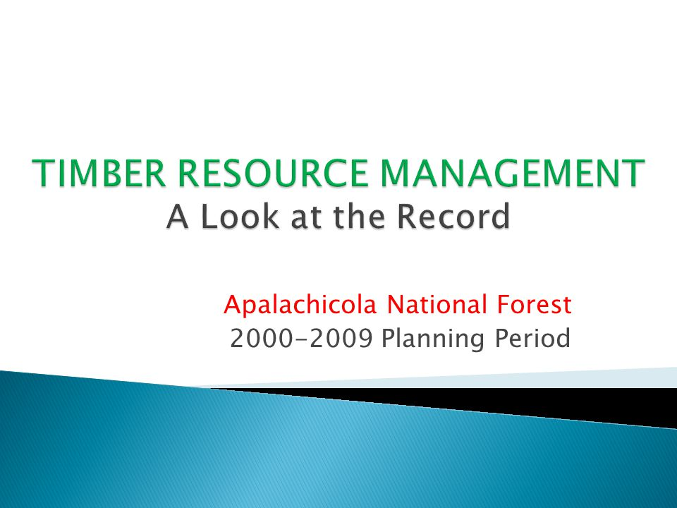In 2000 the three National Forests in Florida began operating under a 10 year Land and Resource Management Plan.