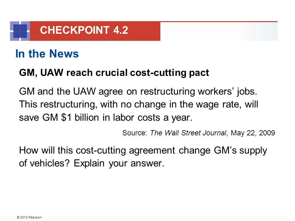 © 2013 Pearson In the News GM, UAW reach crucial cost-cutting pact GM and the UAW agree on restructuring workers' jobs.