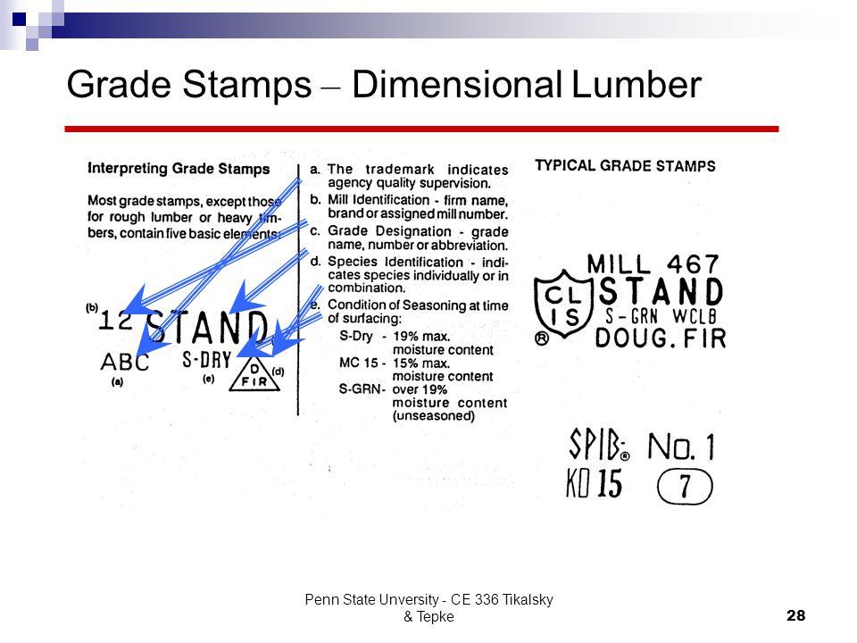 Penn State Unversity - CE 336 Tikalsky & Tepke28 Grade Stamps – Dimensional Lumber