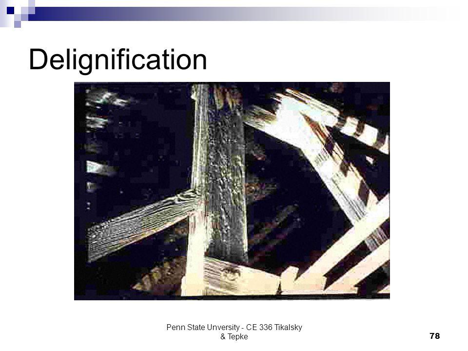 Penn State Unversity - CE 336 Tikalsky & Tepke78 Delignification