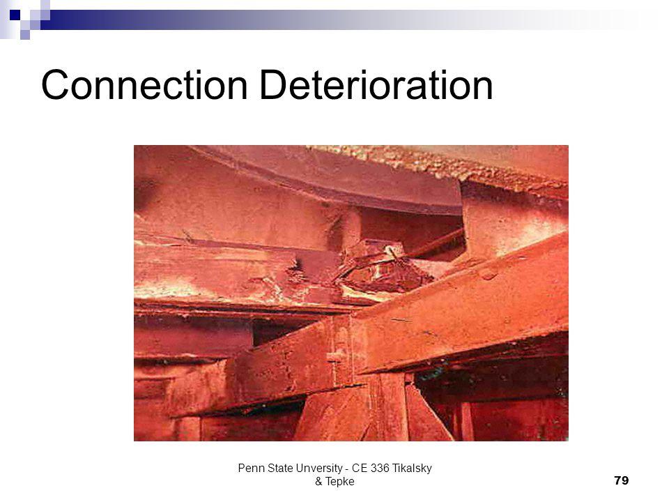Penn State Unversity - CE 336 Tikalsky & Tepke79 Connection Deterioration