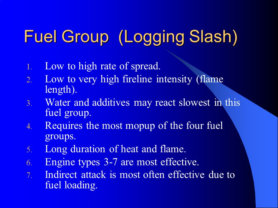 Fuel Group (Logging Slash) 1.Low to high rate of spread.