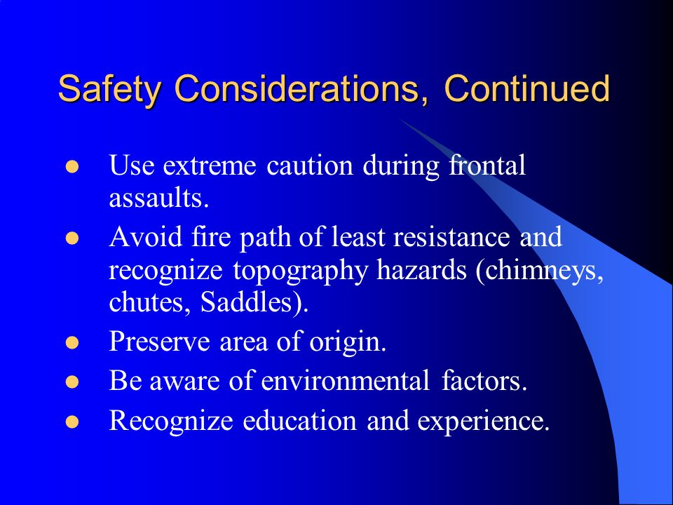Safety Considerations, Continued Use extreme caution during frontal assaults.