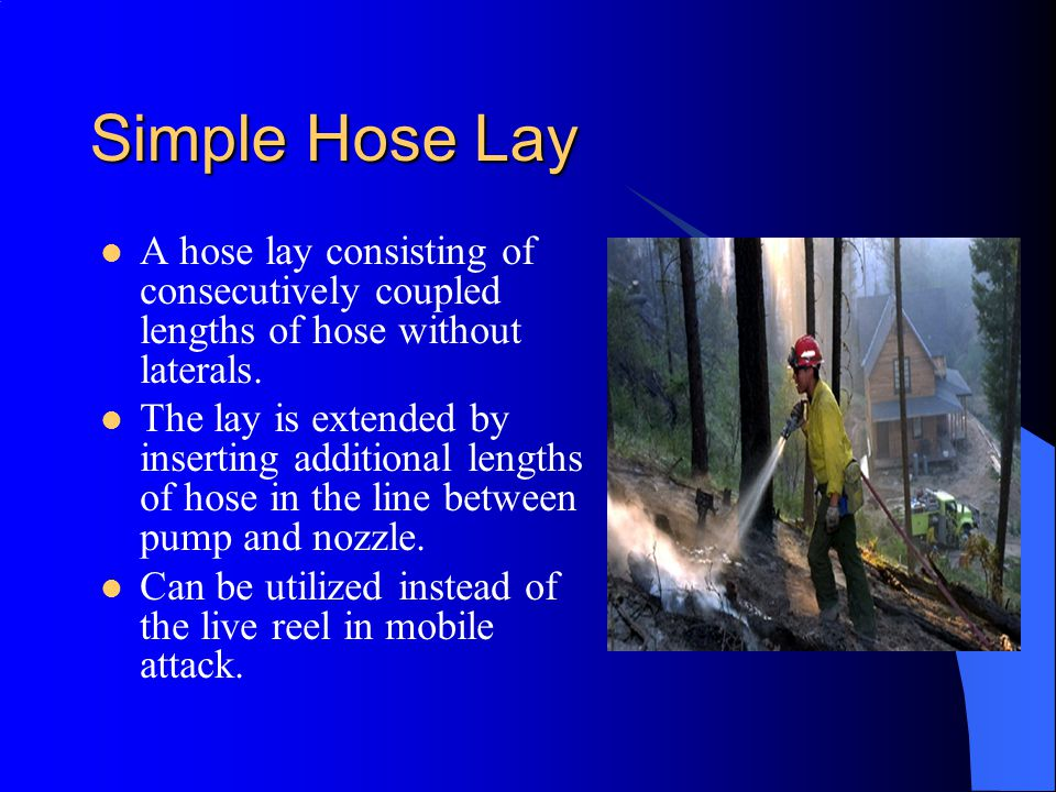 Simple Hose Lay A hose lay consisting of consecutively coupled lengths of hose without laterals. The lay is extended by inserting additional lengths o
