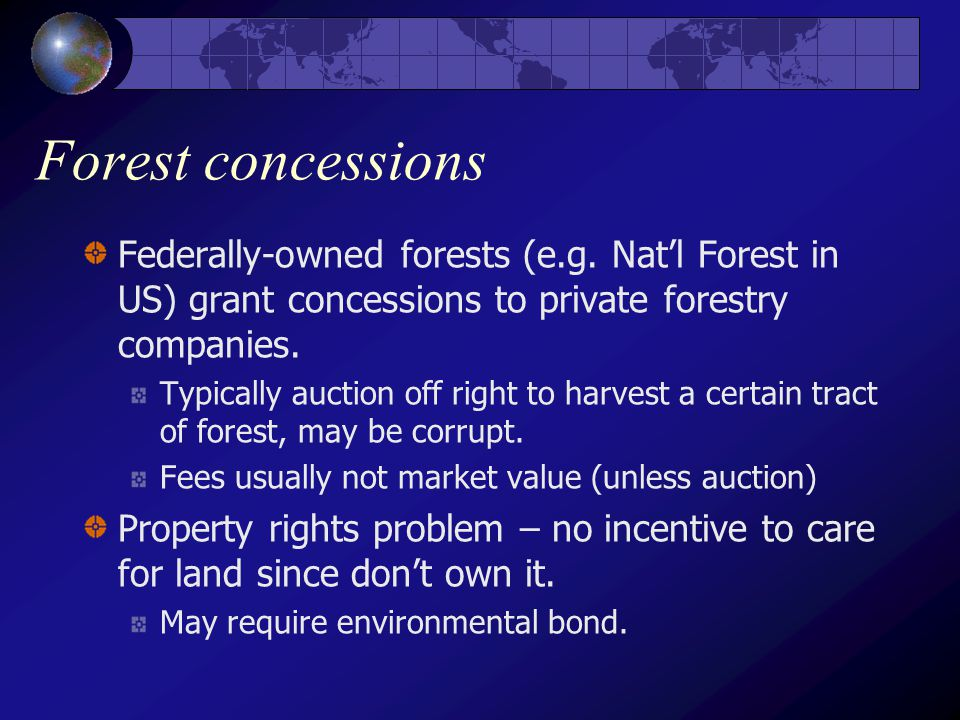 Forest concessions Federally-owned forests (e.g.