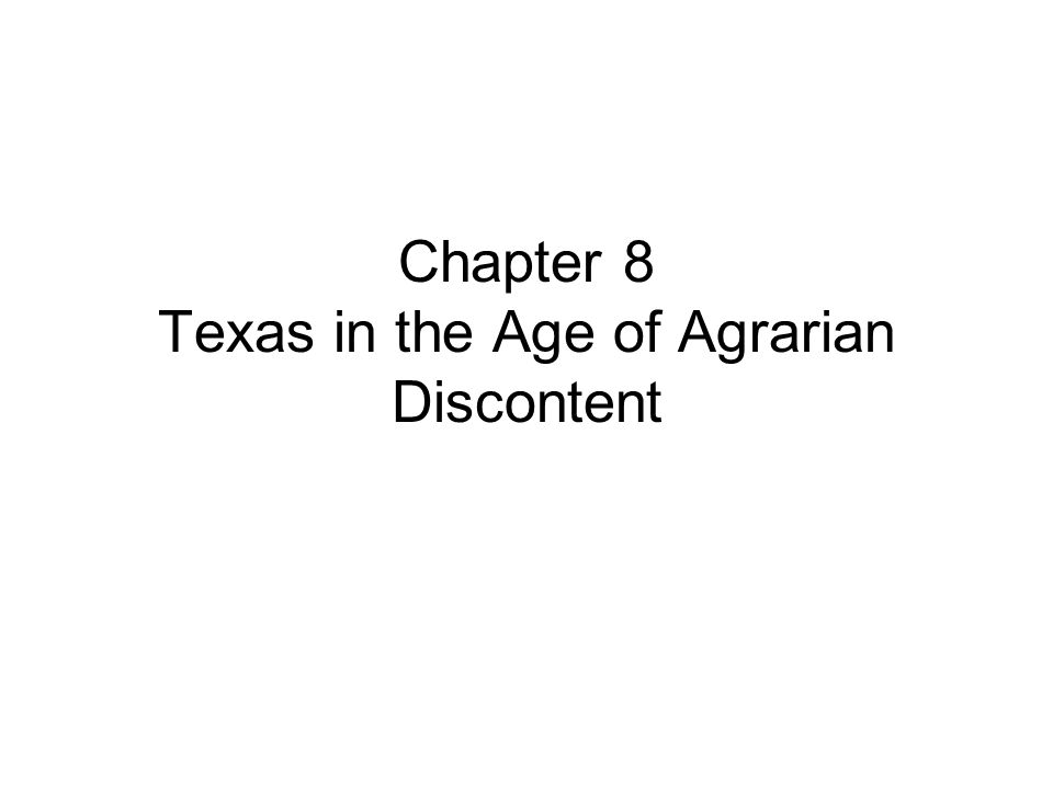 Chapter 8 Texas in the Age of Agrarian Discontent