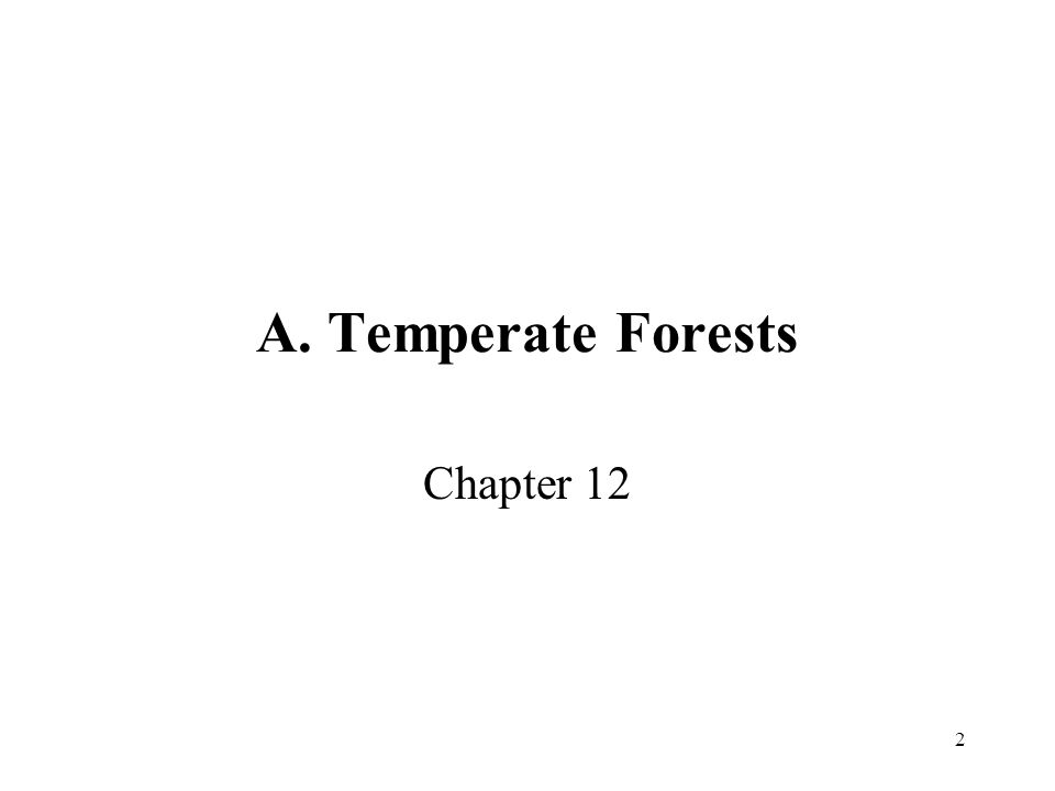 2 A. Temperate Forests Chapter 12