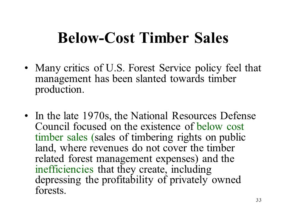 33 Below-Cost Timber Sales Many critics of U.S.