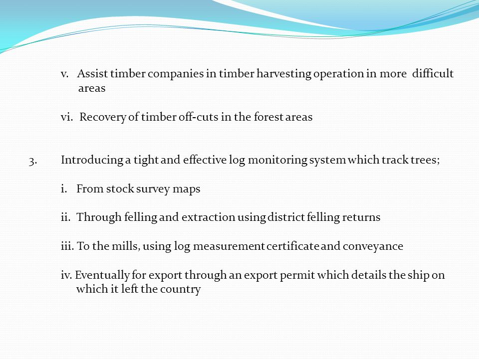 v. Assist timber companies in timber harvesting operation in more difficult areas vi.