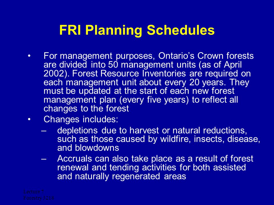 Lecture 7 Forestry 3218 For management purposes, Ontario's Crown forests are divided into 50 management units (as of April 2002). Forest Resource Inve