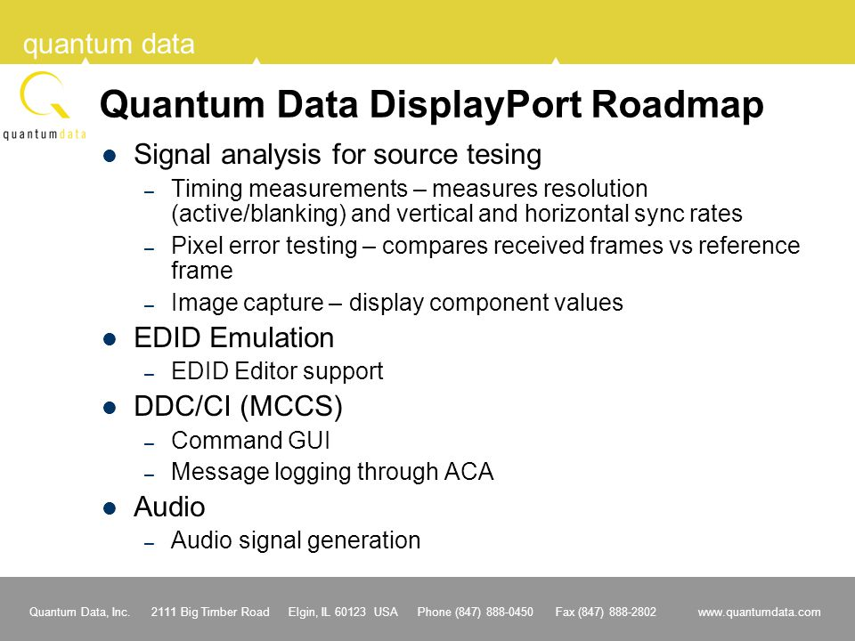 Quantum Data, Inc. 2111 Big Timber Road Elgin, IL 60123 USA Phone (847) 888-0450 Fax (847) 888-2802 www.quantumdata.com quantum data Quantum Data Disp