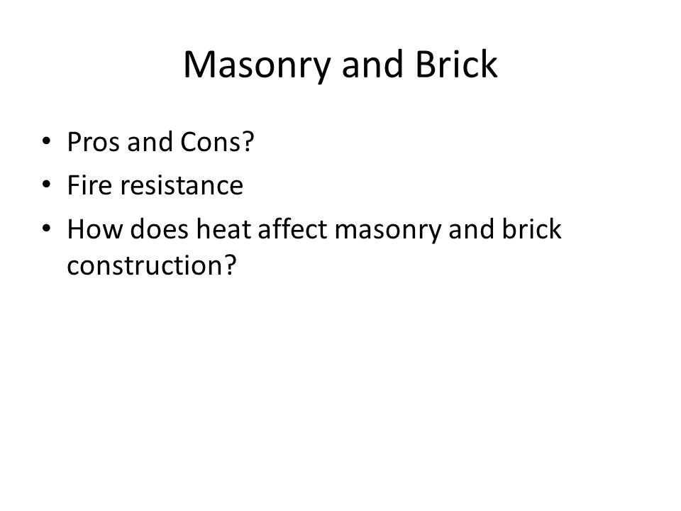 Masonry and Brick Pros and Cons.