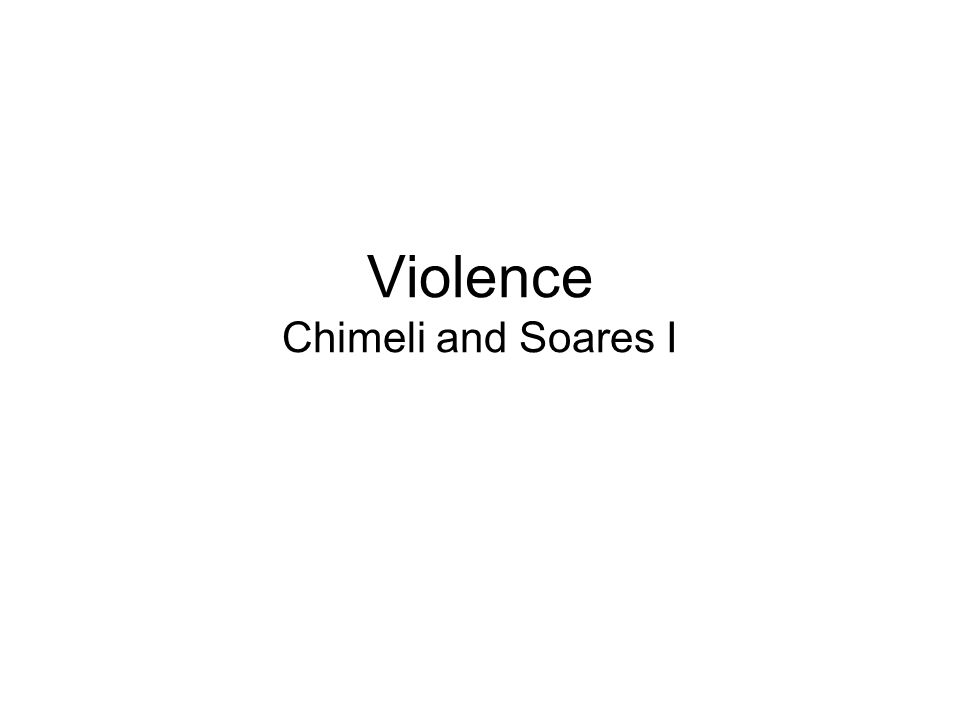 Violence Chimeli and Soares I