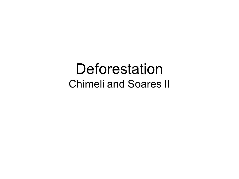 Deforestation Chimeli and Soares II