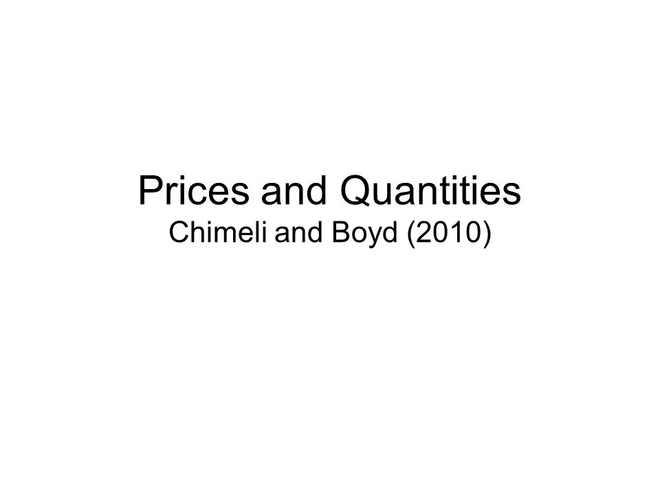 Prices and Quantities Chimeli and Boyd (2010)