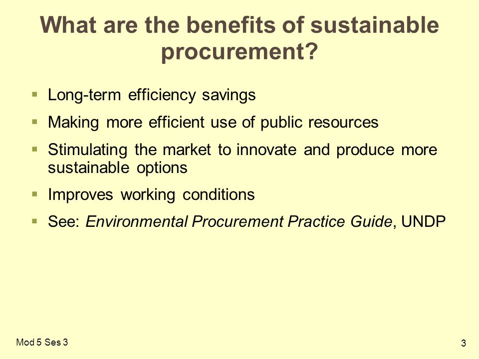 3 Mod 5 Ses 3 What are the benefits of sustainable procurement.