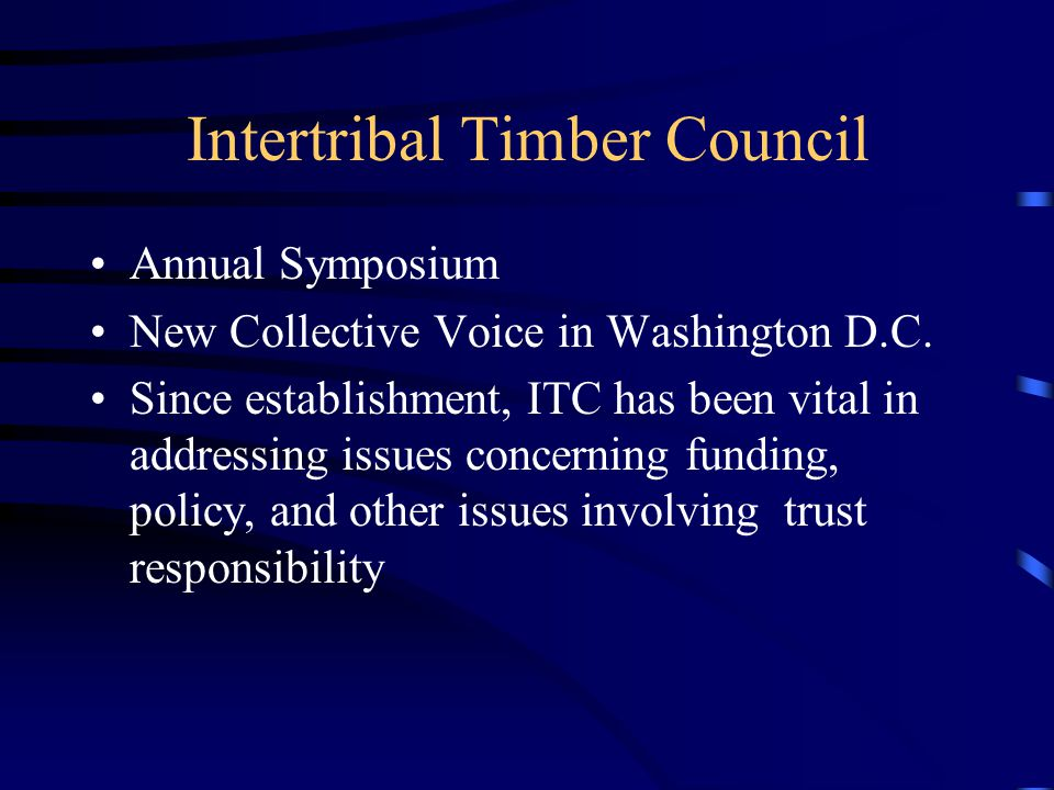 Intertribal Timber Council Annual Symposium New Collective Voice in Washington D.C.