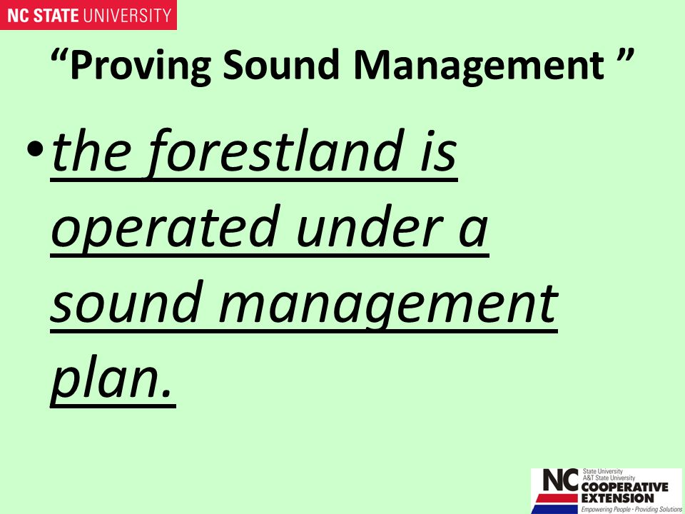 Forest Management Plan A written plan for the commercial production and sale of forest products where sound management is defined as a program of production…….