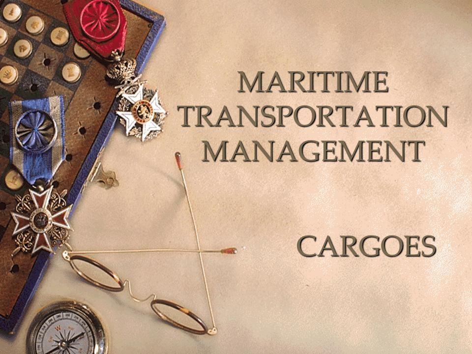 MARITIME TRANSPORTATION MANAGEMENT CARGOES