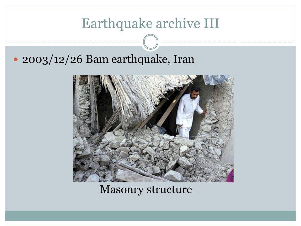Earthquake archive III 2003/12/26 Bam earthquake, Iran Masonry structure