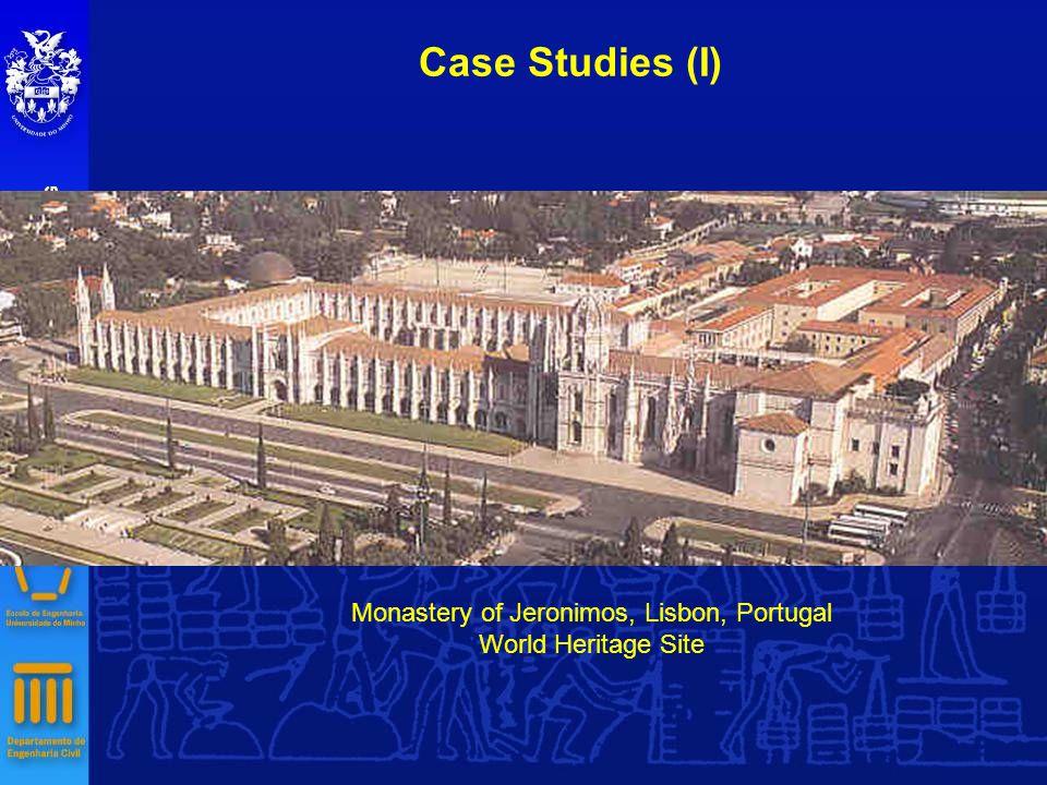 Case Studies (I) UNIVERSITY OF MINHO DEPARTMENT OF CIVIL ENGINEERING Monastery of Jeronimos, Lisbon, Portugal World Heritage Site