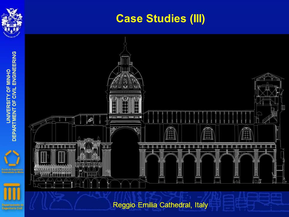 Case Studies (III) UNIVERSITY OF MINHO DEPARTMENT OF CIVIL ENGINEERING Reggio Emilia Cathedral, Italy