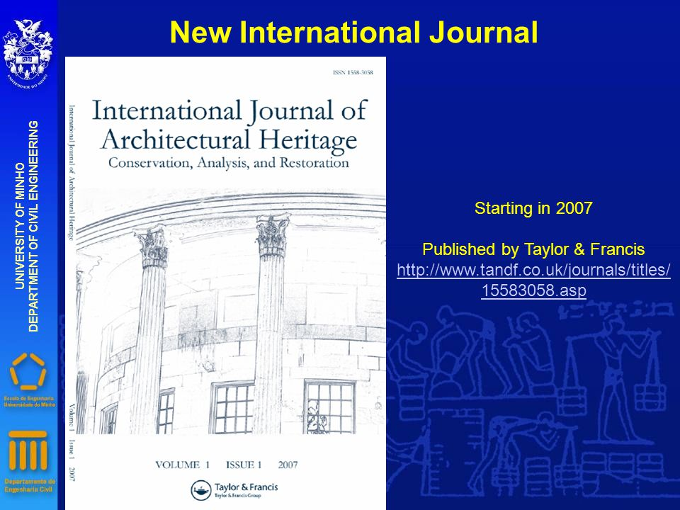 New International Journal UNIVERSITY OF MINHO DEPARTMENT OF CIVIL ENGINEERING Starting in 2007 Published by Taylor & Francis http://www.tandf.co.uk/journals/titles/ 15583058.asp