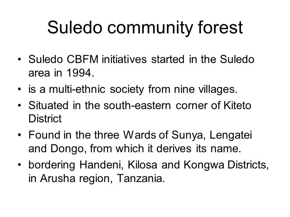 Suledo community forest Suledo CBFM initiatives started in the Suledo area in 1994.
