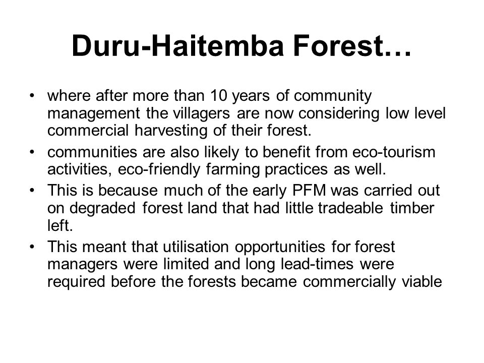 Duru-Haitemba Forest… where after more than 10 years of community management the villagers are now considering low level commercial harvesting of their forest.