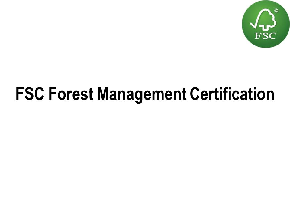 FSC Forest Management Certification