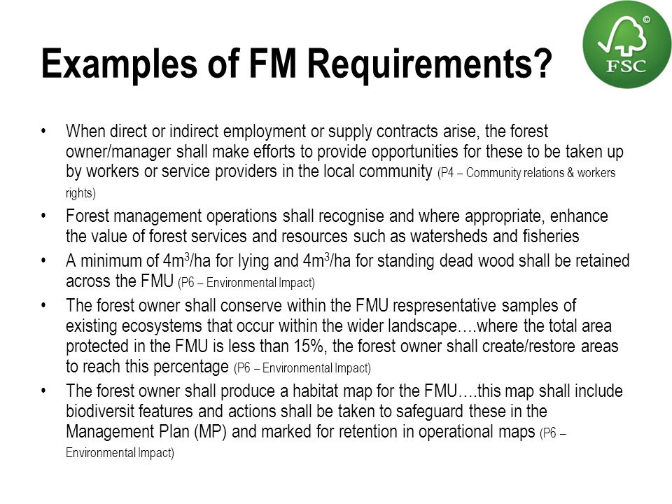 Examples of FM Requirements? When direct or indirect employment or supply contracts arise, the forest owner/manager shall make efforts to provide oppo