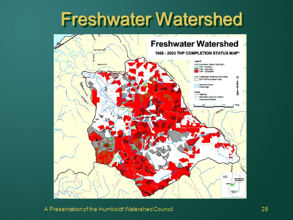A Presentation of the Humboldt Watershed Council28 Freshwater Watershed