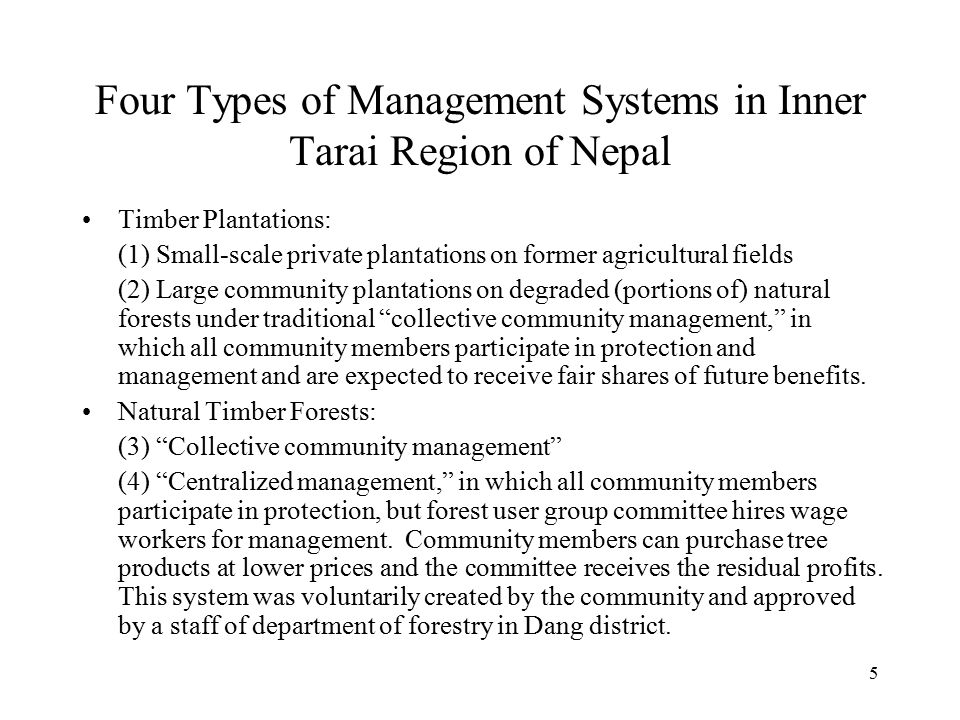 Hypotheses on Private, Collective, and Centralized Management in Nepal 1.Collective community management is less costly than private management for the protection of timber tree plantations (because of scale economies in protection).