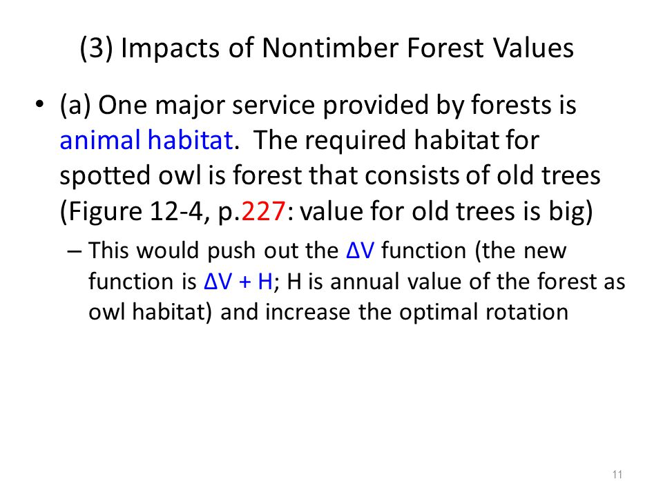 (3) Impacts of Nontimber Forest Values (a) One major service provided by forests is animal habitat.
