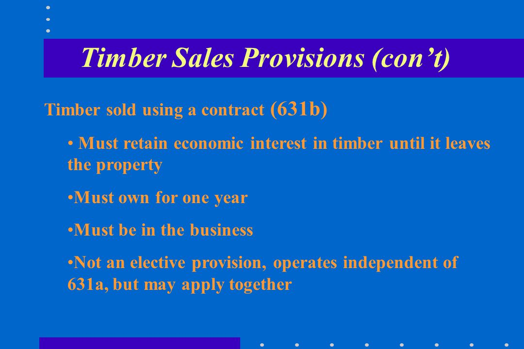 631a - Timber Owner in the Business (Must make election)* * New law gives one-time option to get out of election without IRS approval Jan. 1