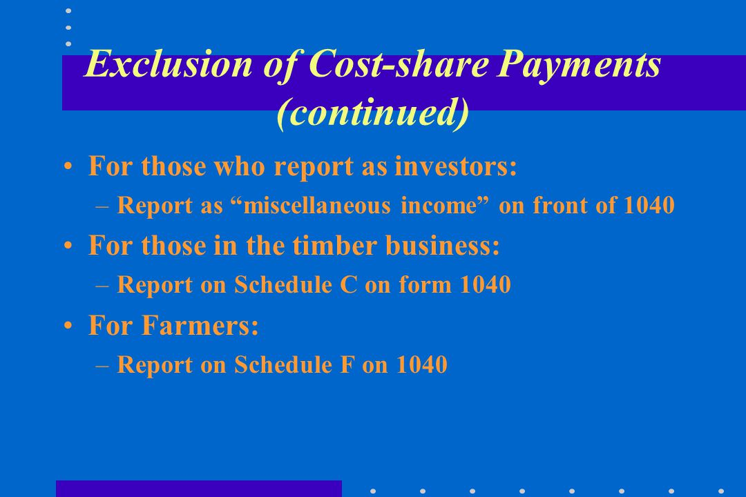 Exclusion of Cost-share Payments (continued) If there is no income, use $2.50/acre of area treated divided by the interest rate Follow the same proced
