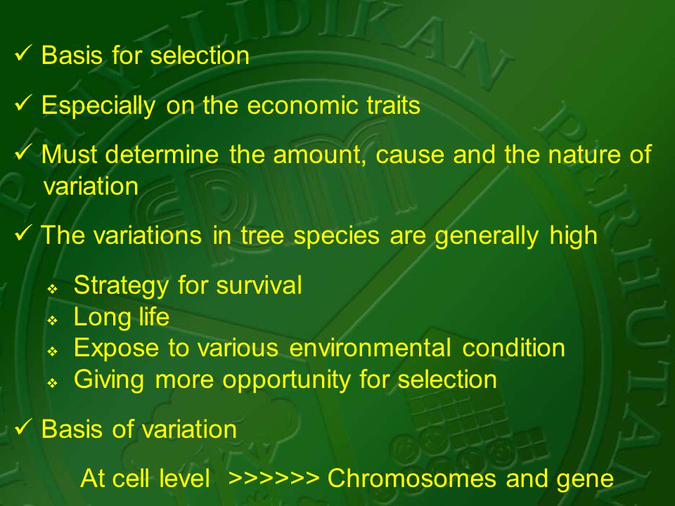 Causes and kinds of variability Basically the differences among tree resulted from i.